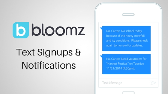 Bloomz Text Signups &Notifications